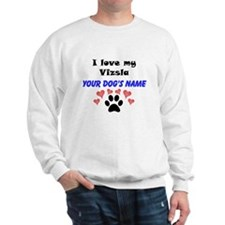 Custom I Love My Vizsla Sweatshirt