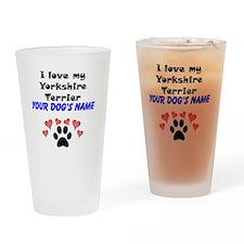 Custom I Love My Yorkshire Terrier Drinking Glass