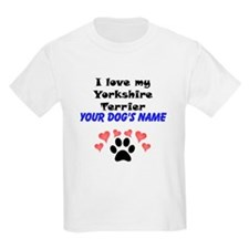 Custom I Love My Yorkshire Terrier T-Shirt