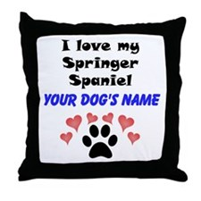 Custom I Love My Springer Spaniel Throw Pillow