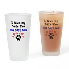 Custom I Love My Shih Tzu Drinking Glass