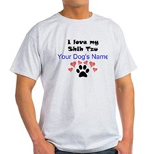 Custom I Love My Shih Tzu T-Shirt