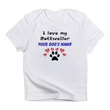 Custom I Love My Rottweiler Infant T-Shirt
