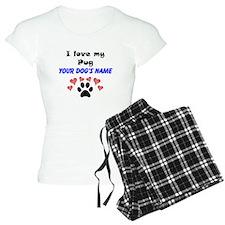 Custom I Love My Pug Pajamas
