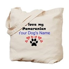 Custom I Love My Pomeranian Tote Bag