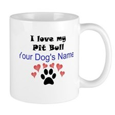 Custom I Love My Pit Bull Small Mugs