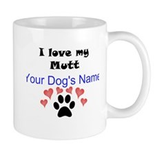 Custom I Love My Mutt Mug