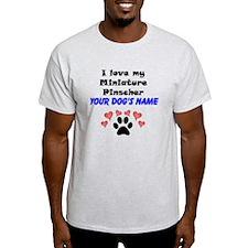 Custom I Love My Miniature Pinscher T-Shirt