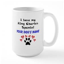 Custom I Love My King Charles Spaniel Mug