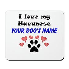 Custom I Love My Havanese Mousepad