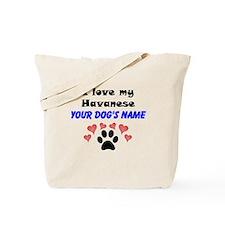 Custom I Love My Havanese Tote Bag