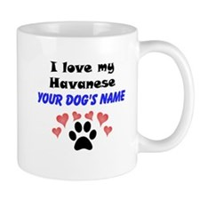 Custom I Love My Havanese Mug