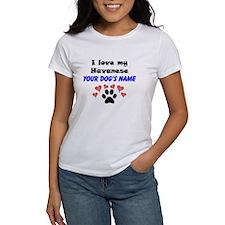 Custom I Love My Havanese T-Shirt