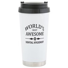 World's Most Awesome Dental Hygienist Travel Mug