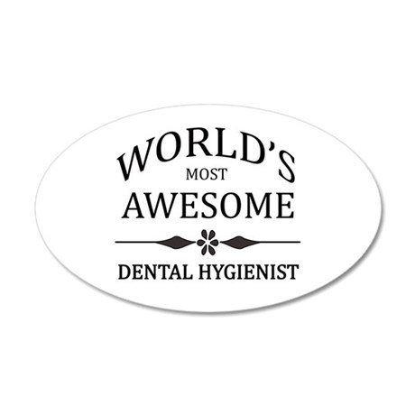 World's Most Awesome Dental Hygienist 20x12 Oval W