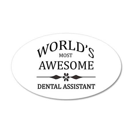 World's Most Awesome Dental Assistant 20x12 Oval W