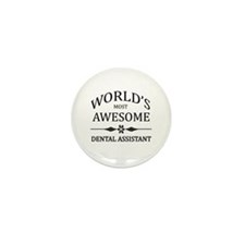 World's Most Awesome Dental Assistant Mini Button