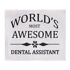 World's Most Awesome Dental Assistant Throw Blanke