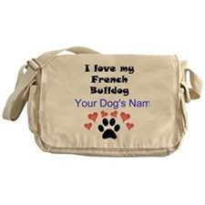 Custom I Love My French Bulldog Messenger Bag