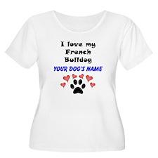 Custom I Love My French Bulldog Plus Size T-Shirt