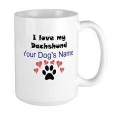 Custom I Love My Dachshund Mug