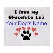 Custom I Love My Chocolate Lab Throw Blanket
