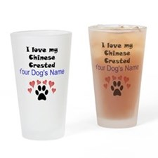 Custom I Love My Chinese Crested Drinking Glass
