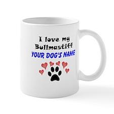 Custom I Love My Bullmastiff Mug