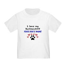 Custom I Love My Bullmastiff T-Shirt