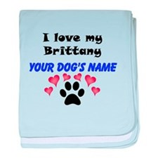 Custom I Love My Brittany baby blanket
