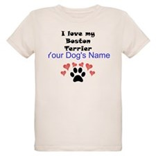 Custom I Love My Boston Terrier T-Shirt