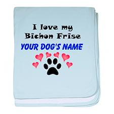 Custom I Love My Bichon Frise baby blanket