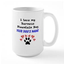 Custom I Love My Bernese Mountain Dog Mug