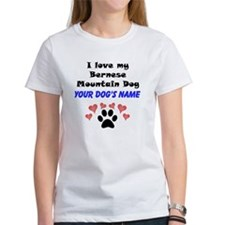 Custom I Love My Bernese Mountain Dog T-Shirt