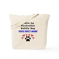 Custom I Love My Australian Cattle Dog Tote Bag