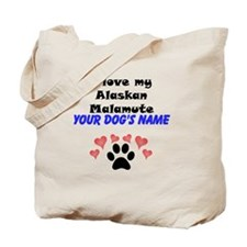 Custom I Love My Alaskan Malamute Tote Bag