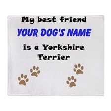 Custom Yorkshire Terrier Best Friend Throw Blanket
