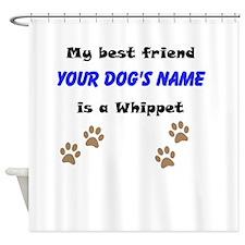 Custom Whippet Best Friend Shower Curtain