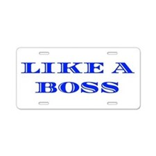 Like A Boss Aluminum License Plate