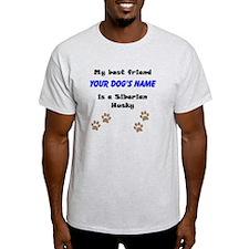 Custom Siberian Husky Best Friend T-Shirt
