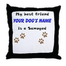 Custom Samoyed Best Friend Throw Pillow