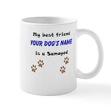 Custom Samoyed Best Friend Mug