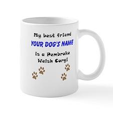 Custom Pembroke Welsh Corgi Best Friend Mug