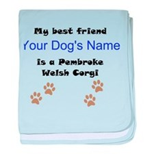 Custom Pembroke Welsh Corgi Best Friend baby blank