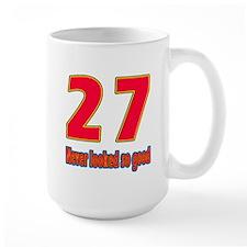 27 Never Looked So Good Mug