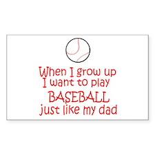 Baseball...just like DAD Rectangle Sticker