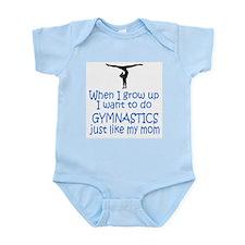 Gymnastics...just like MOM Infant Bodysuit