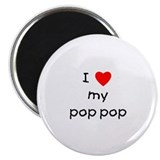 I love my pop pop Magnet