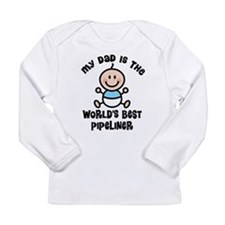 Best Pipeliner Dad Long Sleeve Infant T-Shirt