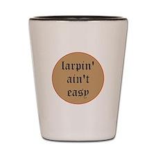 larpin aint easy shot glass